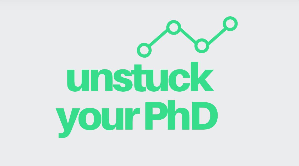 Unstuck Your PhD